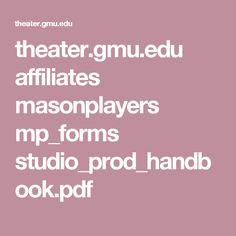 theater.gmu.edu affiliates masonplayers mp_forms studio_prod_handbook.pdf
