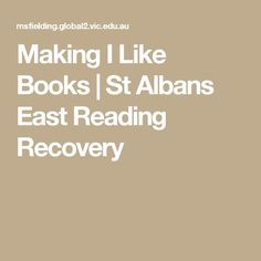 Making I Like Books   St Albans East Reading Recovery
