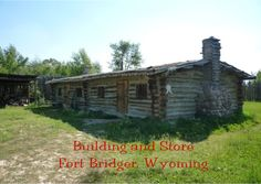 Replica of Building and Store in Old Fort Bridger, Wyoming. Fort Bridger is a major point in the Oregon Trail. Click to send this card.
