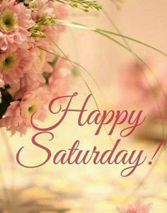 Best Happy Saturday Wishing Greetings Images Pictures - The Wish Post Saturday Morning Images, Happy Saturday Images, Happy Saturday Quotes, Saturday Pictures, Morning Quotes Images, Good Saturday, Morning Greetings Quotes, Good Morning Quotes, Happy Sunday