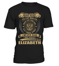 "# ELIZABETH - I Nerver Said .  Special Offer, not available anywhere else!      Available in a variety of styles and colors      Buy yours now before it is too late!      Secured payment via Visa / Mastercard / Amex / PayPal / iDeal      How to place an order            Choose the model from the drop-down menu      Click on ""Buy it now""      Choose the size and the quantity      Add your delivery address and bank details      And that's it!"