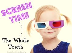 The Whole Truth about Screen Time - Holistic Squid