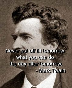 mark twain, quotes, sayings, tomorrow, funny, witty