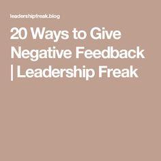 20 Ways to Give Negative Feedback   Leadership Freak
