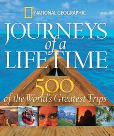 Journeys of a Lifetime: 500 of the World'