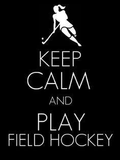 Boys remember the girls: Keep Calm and Play Field Hockey