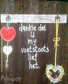 Voetstootse liefde - onvoorwaardelik __[AShooP-Tuinkuns/FB] #Afrikaans (Jesus min my) #AgapeLove Witty Quotes Humor, Sign Quotes, Qoutes, Beautiful Quotes Inspirational, Afrikaanse Quotes, Sweet Quotes, Pallet Art, Religious Quotes, Christian Quotes