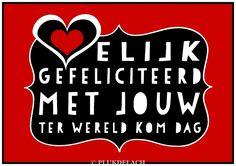 Hartelijk Gefeliciteerd.  Birthday Wisdom, Gefeliciteerd. Jarig. Happy Birthday.   Dutch quotes. www.plukdelach.weebly.com   Boomerang-kaarten - PLUK DE LACH