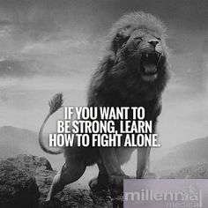 Best Quotes About Strength Lion Be Strong Ideas Inspirational Quotes About Success, Quotes About Strength, Success Quotes, Great Quotes, Motivational Quotes For Life, Motivation Quotes, Wolf Quotes, Wisdom Quotes, True Quotes