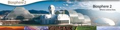 Biosphere2...where science lives.
