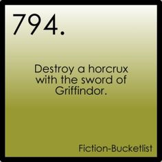 Fiction Bucket List...k so every test I've taken says that I'm a Slytherin so I just can't help the that'll be a bit awkward for me but oh well