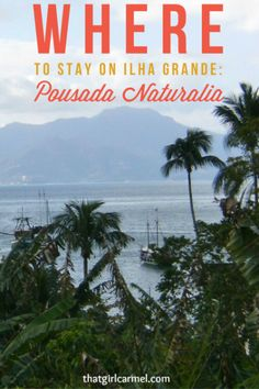Where to stay on Ilha Grande in Brazil -- a review of Pousada Naturalia