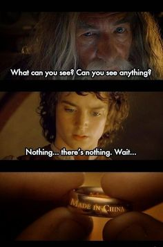 Lord of the Rings Memes - Made In China - Wattpad Hobbit Funny, O Hobbit, Really Funny Memes, Stupid Funny Memes, Funny Quotes, Tolkien, Ring Pictures, Funny Pictures, Pokemon Lego