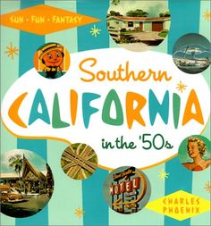 Southern California in the '50s: Sun, Fun and Fantasy by Charles Phoenix http://www.amazon.com/dp/1883318491/ref=cm_sw_r_pi_dp_1fbBvb03XW650