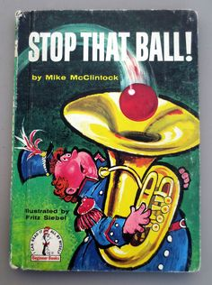 Stop That Ball (1959) by Mike McClintock - Illustrated by Fritz Siebel - Vintage Children's Book