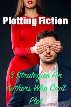 Plotting Fiction: 3 Strategies For Authors Who Can't Plot