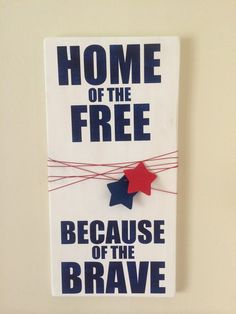 """Rustic hand painted sign """"home of the free because of the brave""""  on Etsy, $35.00"""