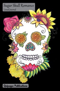 """Sugar Skull Romance Lined Journal Medium Lined Journaling Notebook, Sugar Skull Romance Sunflower Sugar Skull Cover, 6x9"""", 130 Pages #journals #linedjournals #nature #flowers #world #mexico #sugarskullromance"""