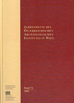 Jahreshefte des Österreichischen Archäologischen Instituts in Wien, Band 74 von Österreichisches Archäologisches Institut http://www.amazon.de/dp/3700136773/ref=cm_sw_r_pi_dp_3Puzvb114GZNB