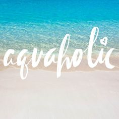 Are you an aquaholic? #beachquotes #beachlife #quotes #beachliving #coastalquotes #lakequotes