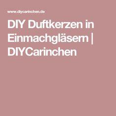 DIY Duftkerzen in Einmachgläsern | DIYCarinchen