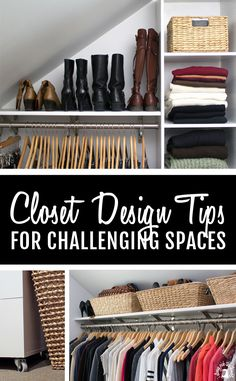 Closet Design Tips for Challenging Spaces