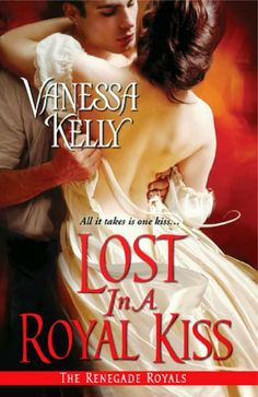 Lost in a Royal Kiss by Vanessa Kelly (The Renegade Royals #0.5), 4 Stars (click to read review)