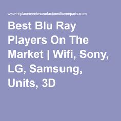 Best Blu Ray Players On The Market | Wifi, Sony, LG, Samsung, Units, 3D