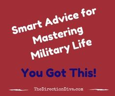 Get the best advice on mastering military life and navigating change by military lifestyle expert Judy Davis, The Direction Diva Military Spouse, Military Blogs, Army Life, Good Advice, Navy Marine, Wisdom, Relationship, Diva, Change