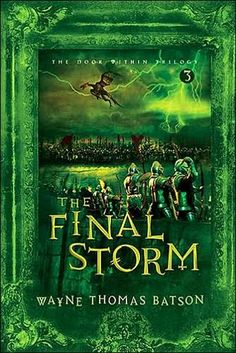 The Final Storm, Book Three in the Door Within Trilogy by Wayne Thomas Batson // Excellent fantasy adventure for ages 10 and up!