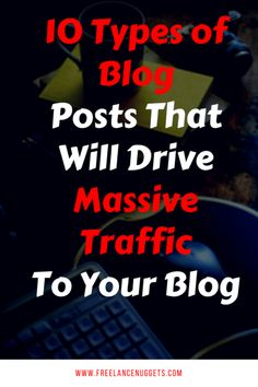 There are various types of blog posts you can write. However, don't let the noise stop you from getting traffic by writing the wrong kind of blog posts, this articles focuses on the top 10 types of blog posts that can drive massive traffic to your blog
