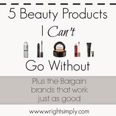 Simply Wright: 5 Beauty Products I Can't Go Without