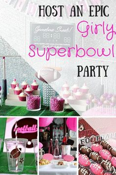 Host an Epic Girly Superbowl Party.