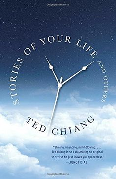Stories of Your Life and Others by Ted Chiang - There was only one or two stories here I thought were very good. 1.5/5.