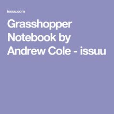 Grasshopper Notebook by Andrew Cole - issuu