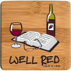 The Well Red Wine Coasters are coasters made of natural bamboo and are fun as well. The Bamboo Wine Coasters Well Red, part of the Wine is Life Collection, play on the homophone red, read. Wine Meme, Wine Puns, Wine Funnies, Wine Magazine, Red Wine Glasses, Wine Guide, Wine Deals, Wine Quotes, Quotes About Wine
