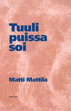 Matti Mattila: Tuuli puissa soi