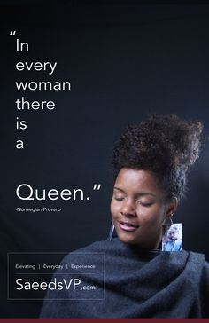 In everywoman there is a Queen! Tell the world using the image below! #share #retweet & #Post — SaeedsVP