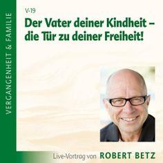 Der Vater deiner Kindheit von Robert Betz, http://www.amazon.de/dp/B003EU89SI/ref=cm_sw_r_pi_dp_z0drtb17B4D29