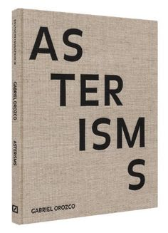 Gabriel Orozco: Asterisms by Gabriel Orozco. Save 4 Off!. $52.93. Publication: November 30, 2012. 120 pages. Publisher: Guggenheim Museum (November 30, 2012)