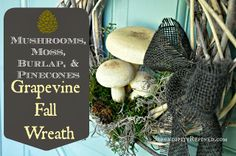 Serendipity Refined: Rustic Natural Fall Grapevine Wreath: Mushrooms, Pinecones and Moss