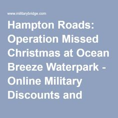 Hampton Roads: Operation Missed Christmas At Ocean Breeze Waterpark    Online Military Discounts And Deals