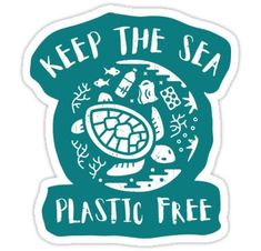 'Keep The Sea Plastic Free - Turtle' Sticker by Bangtees - carpassion Bubble Stickers, Phone Stickers, Free Stickers, Papel Sticker, Save The Sea Turtles, Save Our Earth, Aesthetic Stickers, Sticker Design, Planets