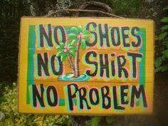 Tropical Tiki Bar Hut Beach Pool Patio Margarita No Shoes No Shirt No Problem Sign Plaque. $23.95, via Etsy.