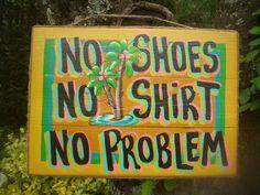 Tropical Tiki Bar Hut Beach Pool Patio Margarita No Shoes No Shirt No Problem Sign Plaque. $23.95, via Etsy.
