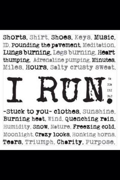 That's why I run!