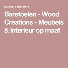 Barstoelen - Wood Creations - Meubels & Interieur op maat