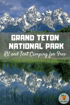 Grand Teton National Park Recreational Vehicle (RV) Camping for Free - Grand Tetons organization hacks food Camping Places, Camping Spots, Tent Camping, Campsite, Camping Ideas, Us National Parks, Grand Teton National Park, Glacier National Park Camping, Yellowstone Nationalpark