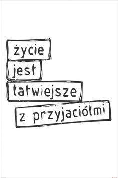 Życie jest Łatwiejsze z Przyjaciółmi - plakat motywacyjny Best Quotes, Love Quotes, Inspirational Quotes, Simpsons Art, In Other Words, Jimi Hendrix, Friendship Quotes, Love Life, Motto