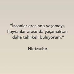 İnsanlar arasında yaşamayı, hayvanlar arasında yaşamaktan daha tehlikeli buldum.  - Buydu işte kimsesizlik ! -Friedrich Wilhelm Nietzsche- #Nietzsche #edebiyatodası #anlamlısözler